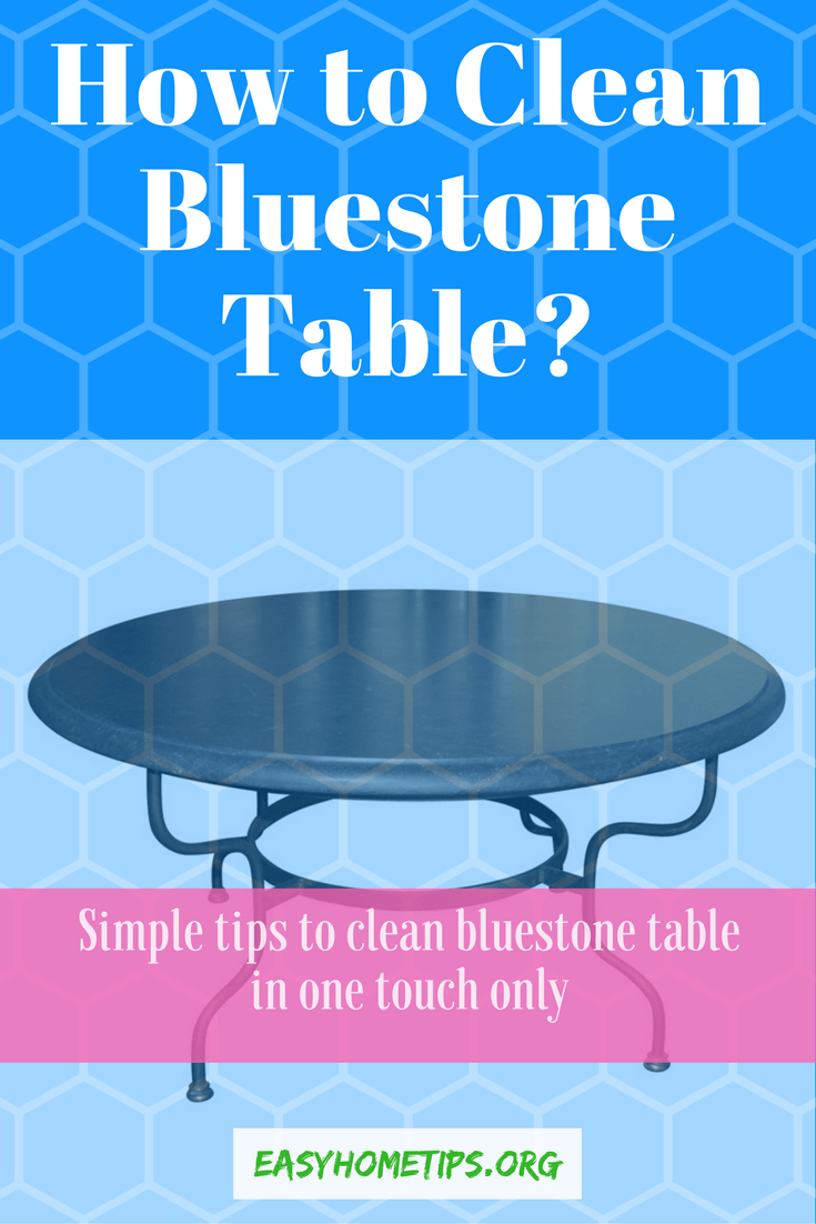 How to Clean Bluestone Table easily