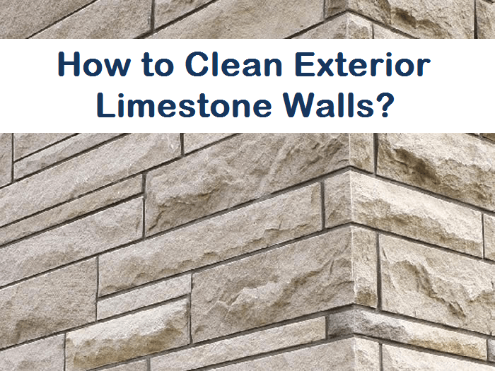 How to Clean Exterior Limestone Walls