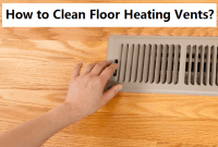 How to Clean Floor Heating Vents