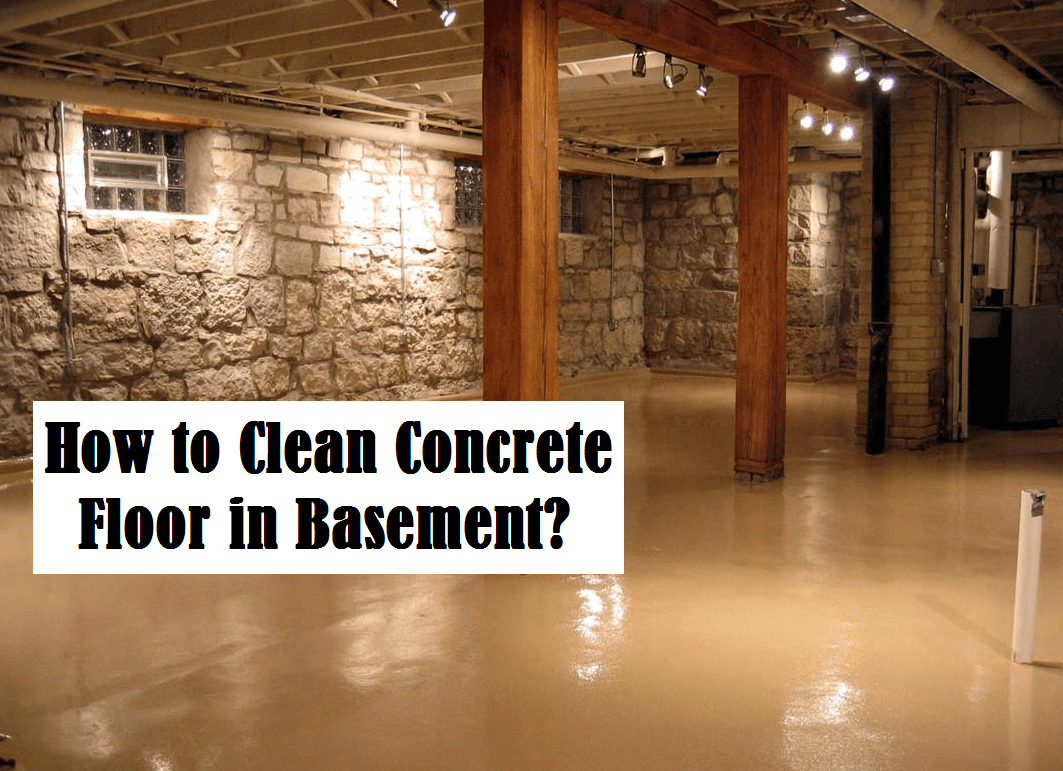 How To Clean Concrete Floor In Basement Complete Steps