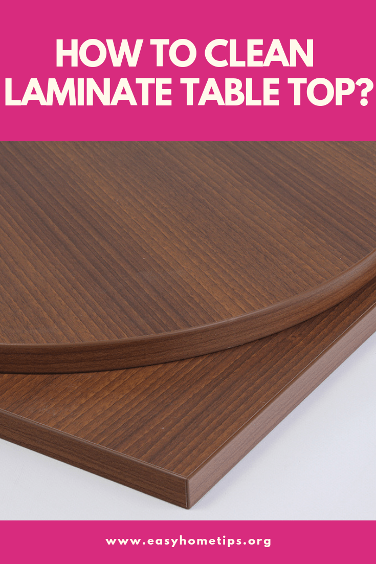 how to clean laminate table top easy