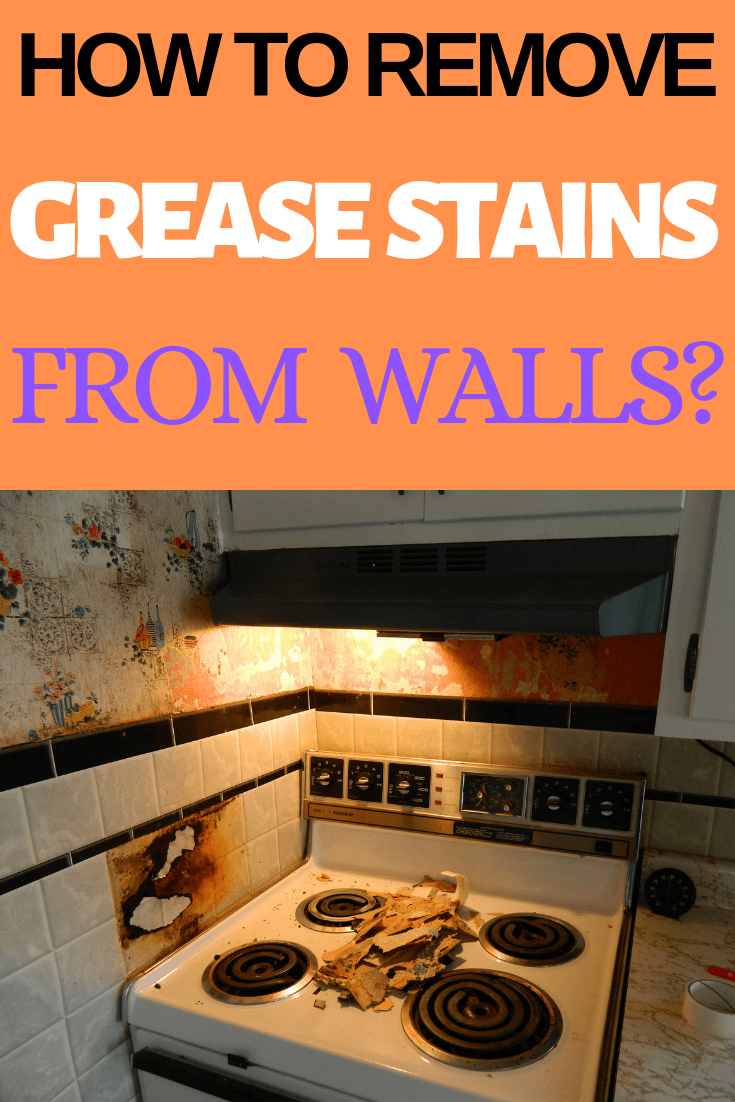 how to remove grease stains from walls kitchen