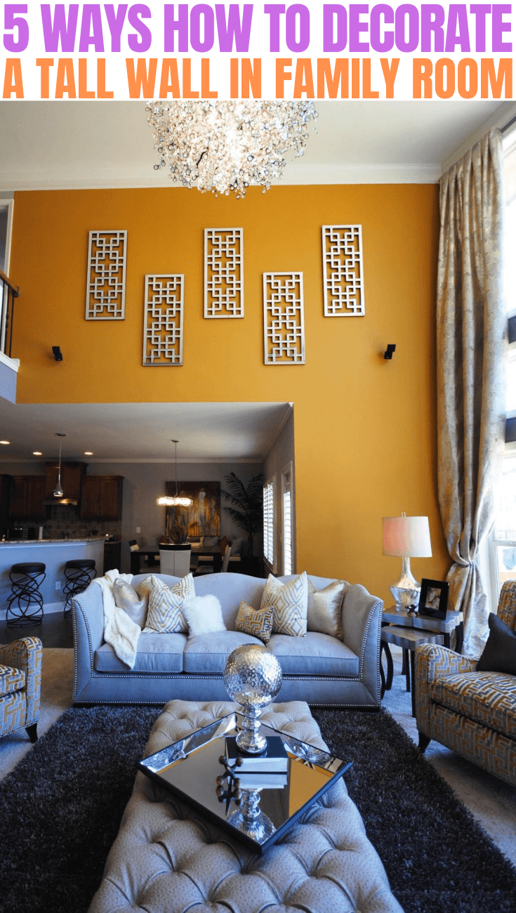 5 WAYS HOW TO DECORATE A TALL WALL IN FAMILY ROOM