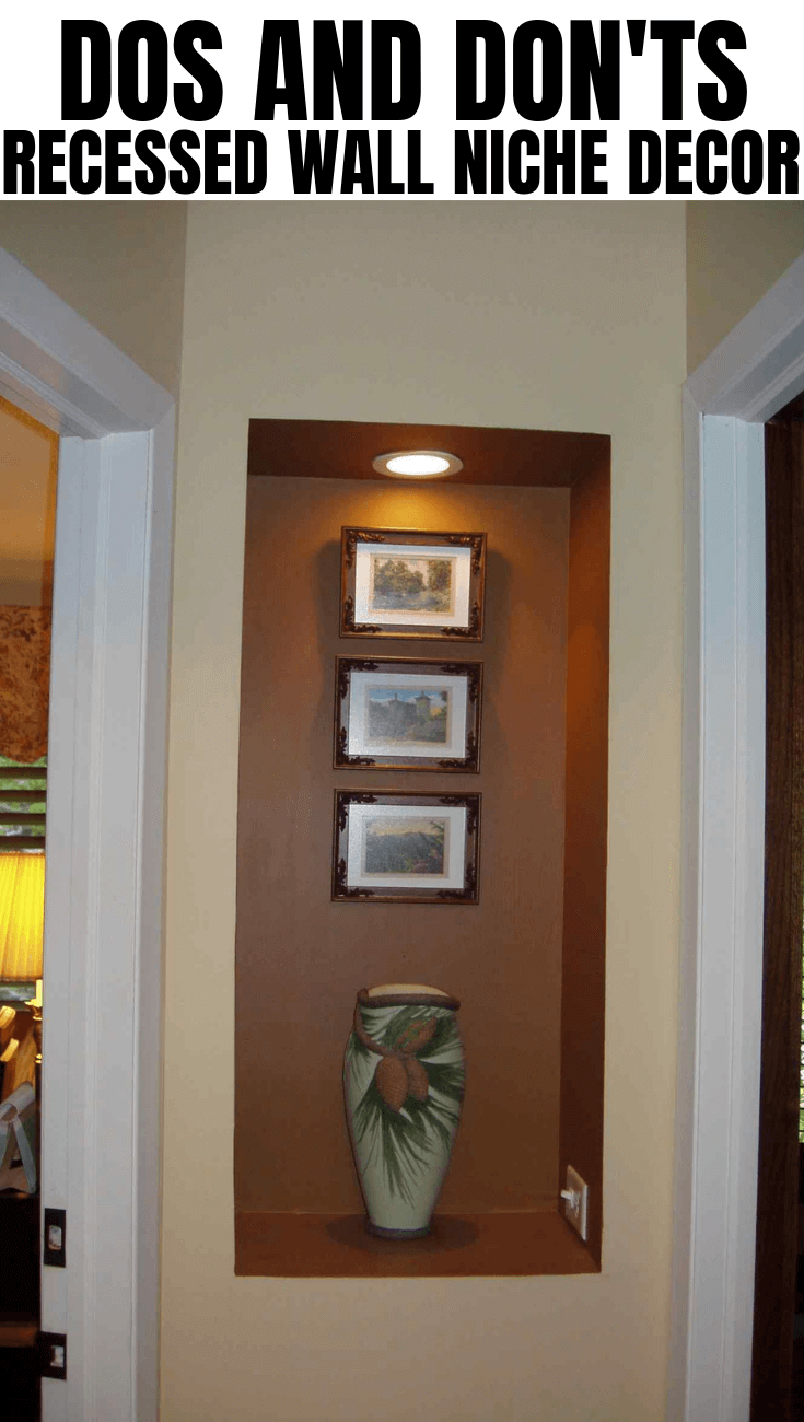 DOS AND DON'TS RECESSED WALL NICHE DECOR