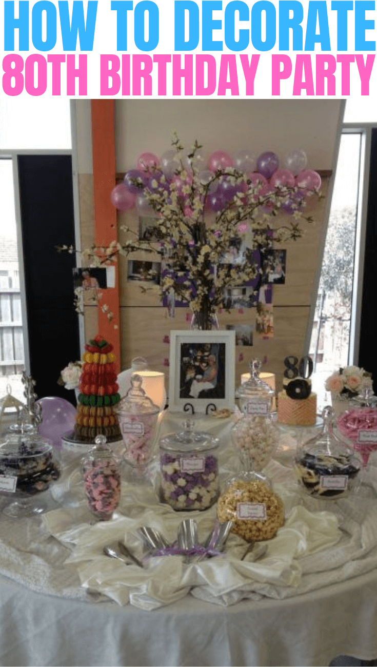 HOW TO DECORATE 80TH BIRTHDAY PARTY