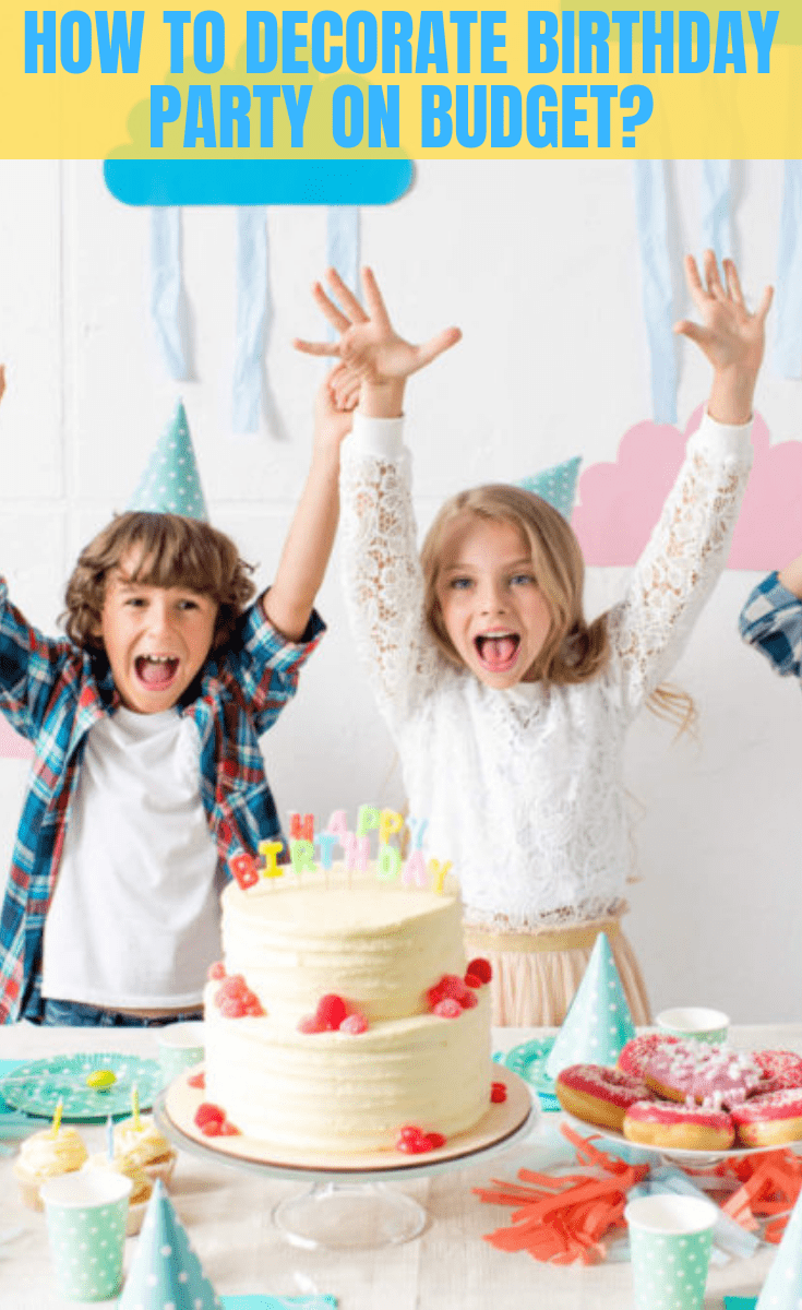 HOW TO DECORATE BIRTHDAY PARTY ON BUDGET