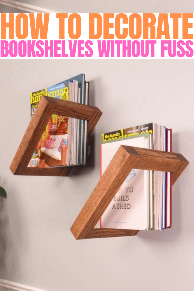HOW TO DECORATE BOOKSHELVES WITHOUT FUSS