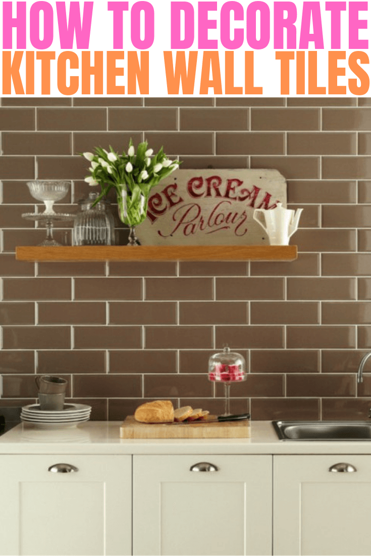 HOW TO DECORATE KITCHEN WALL TILES