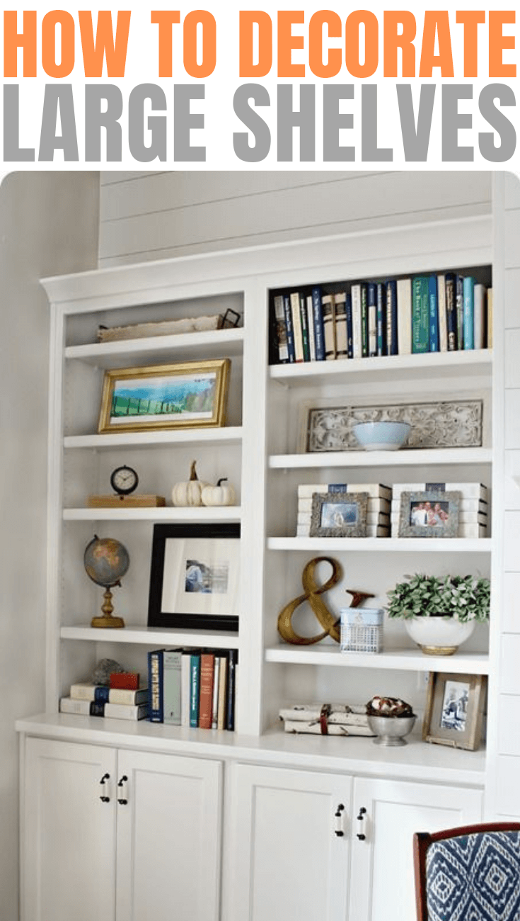HOW TO DECORATE LARGE SHELVES