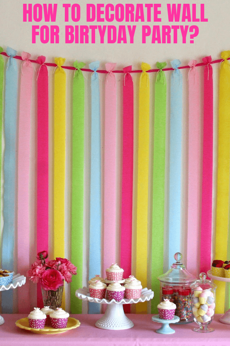 HOW TO DECORATE WALL FOR BIRTHDAY PARTY