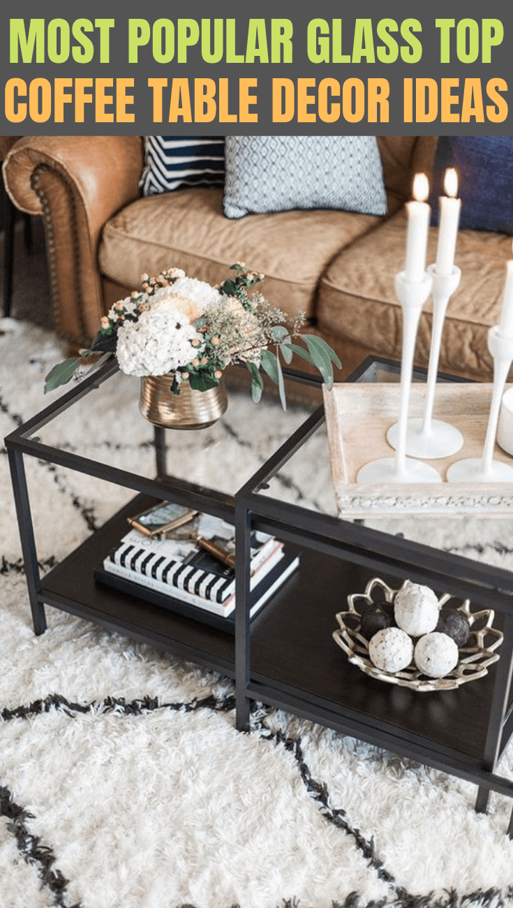 MOST POPULAR GLASS TOP COFFEE TABLE DECOR IDEAS