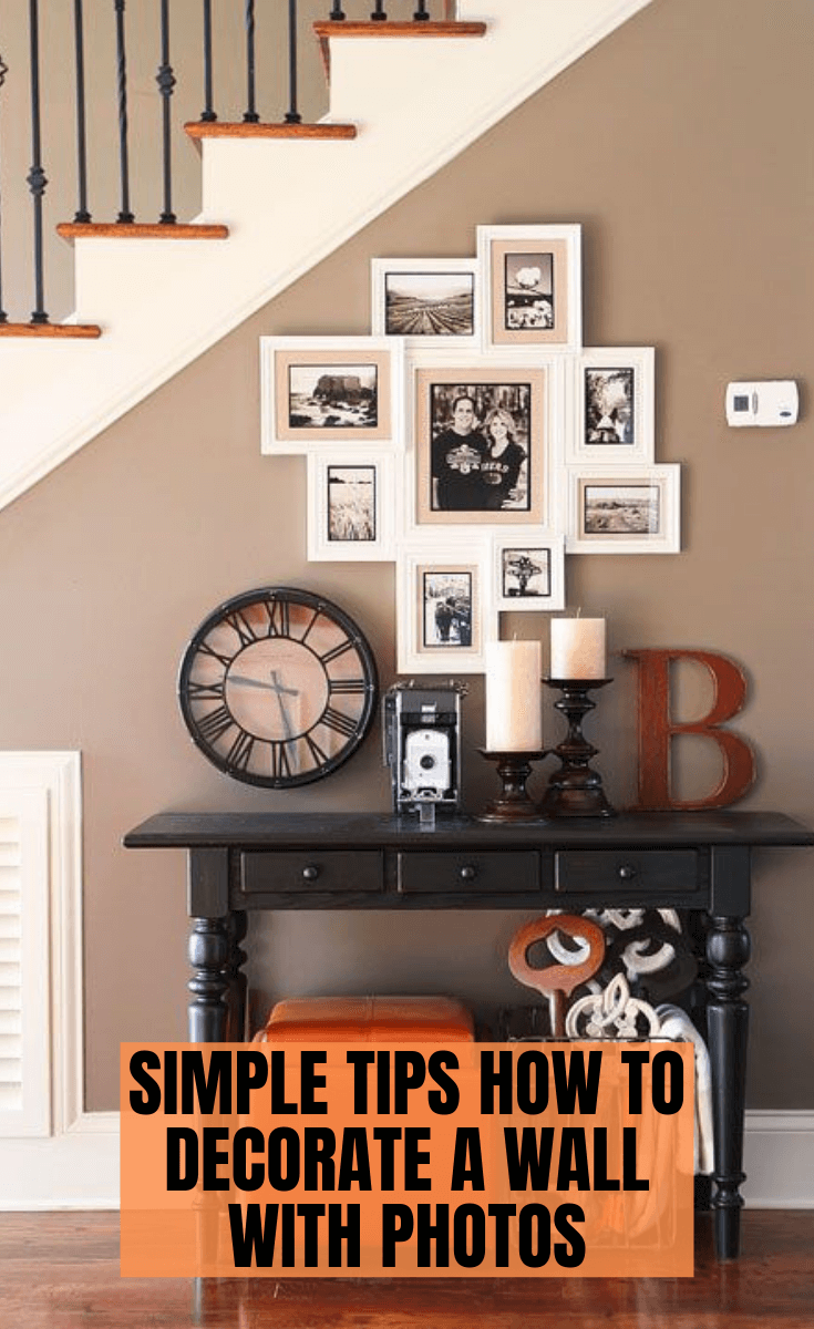 SIMPLE TIPS HOW TO DECORATE A WALL WITH PHOTOS
