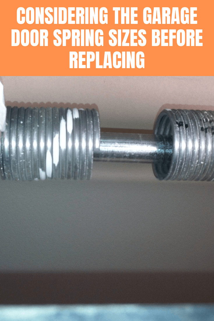 CONSIDERING THE GARAGE DOOR SPRING SIZES BEFORE REPLACING