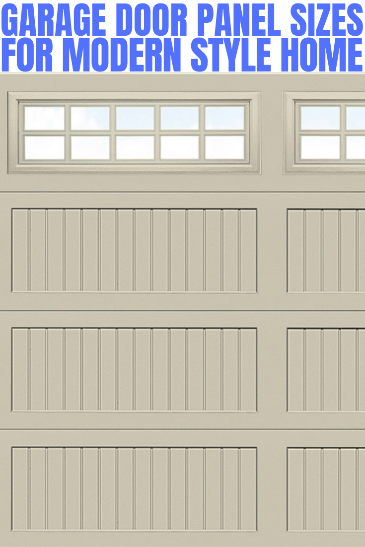 GARAGE DOOR PANEL SIZES FOR MODERN STYLE HOME