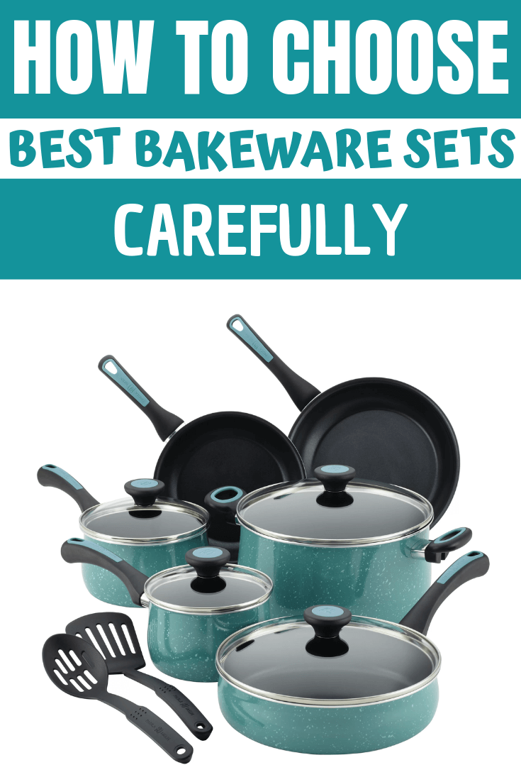 HOW TO CHOOSE BEST BAKEWARE SETS CAREFULLY
