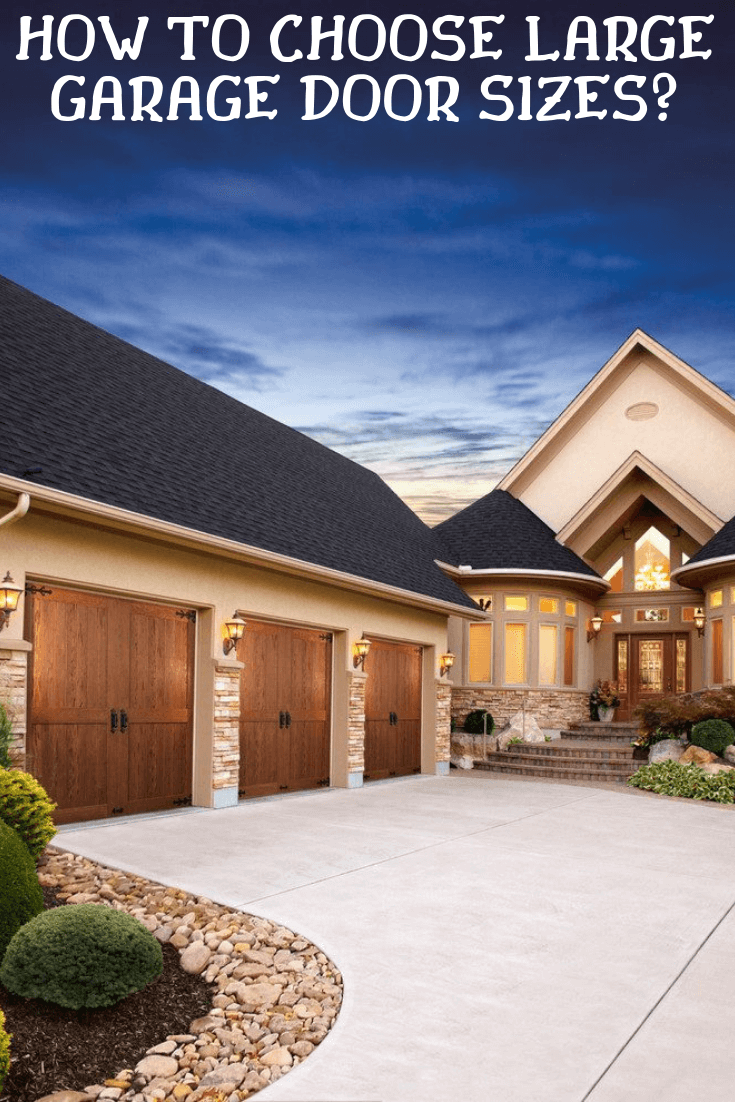 HOW TO CHOOSE LARGE GARAGE DOOR SIZES