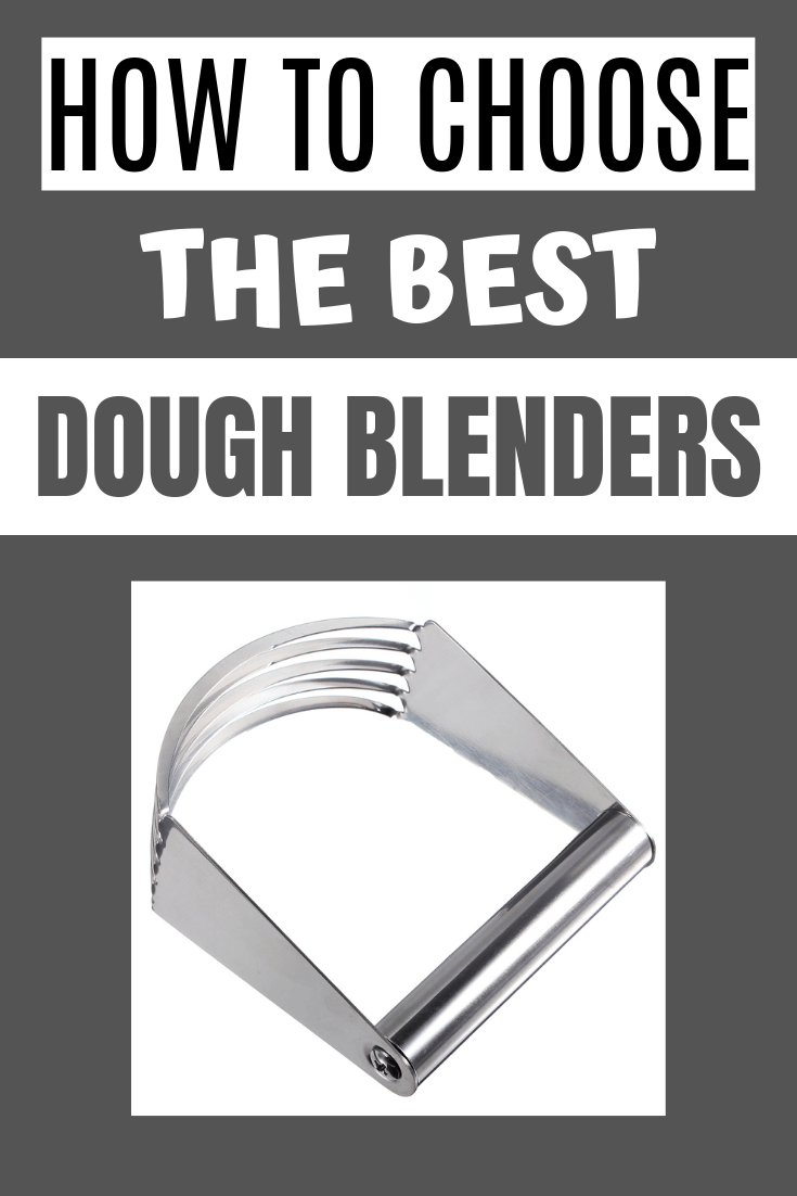HOW TO CHOOSE THE BEST DOUGH BLENDERS