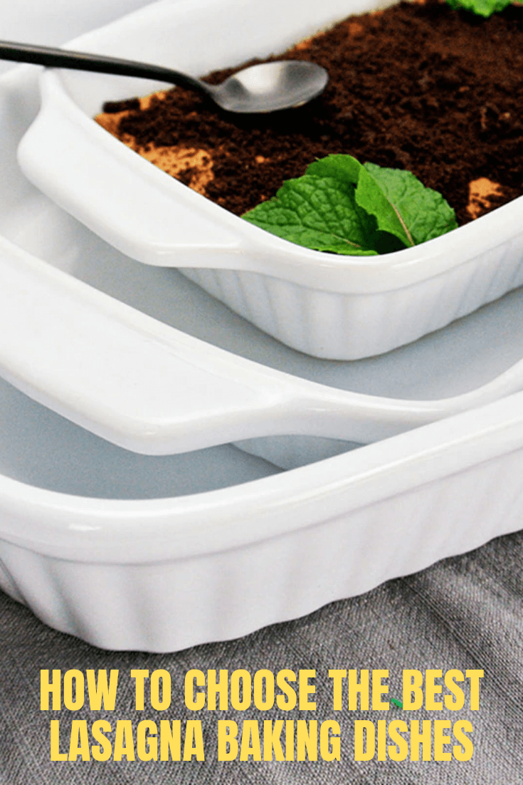 HOW TO CHOOSE THE BEST LASAGNA BAKING DISHES