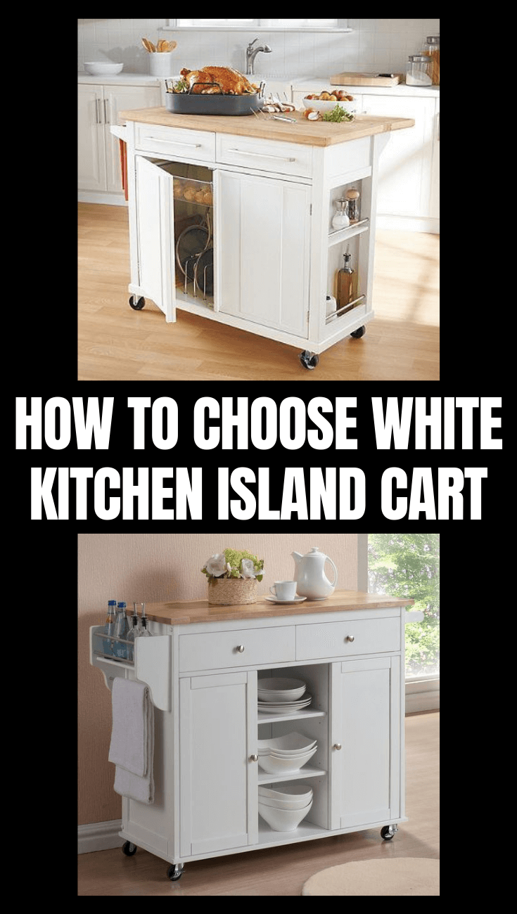 HOW TO CHOOSE WHITE KITCHEN ISLAND CART