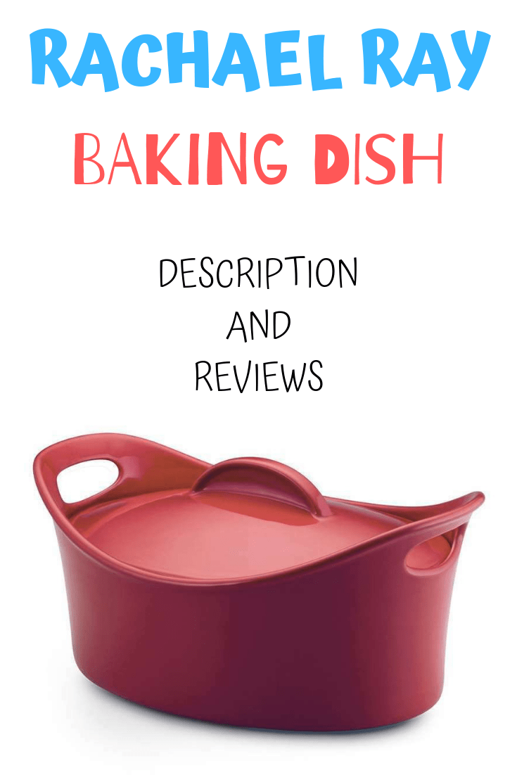 Rachael Ray Baking Dish description and reviews