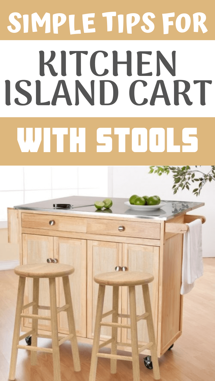SIMPLE TIPS FOR KITCHEN ISLAND CART WITH STOOLS