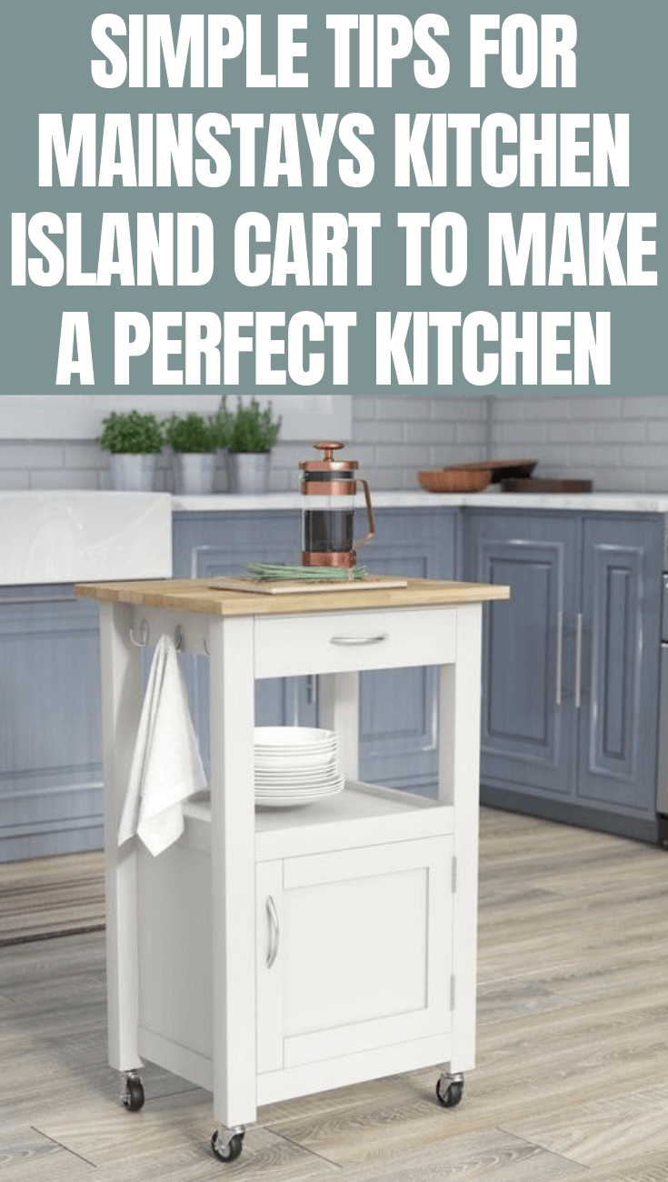 SIMPLE TIPS FOR MAINSTAYS KITCHEN ISLAND CART TO MAKE A PERFECT KITCHEN