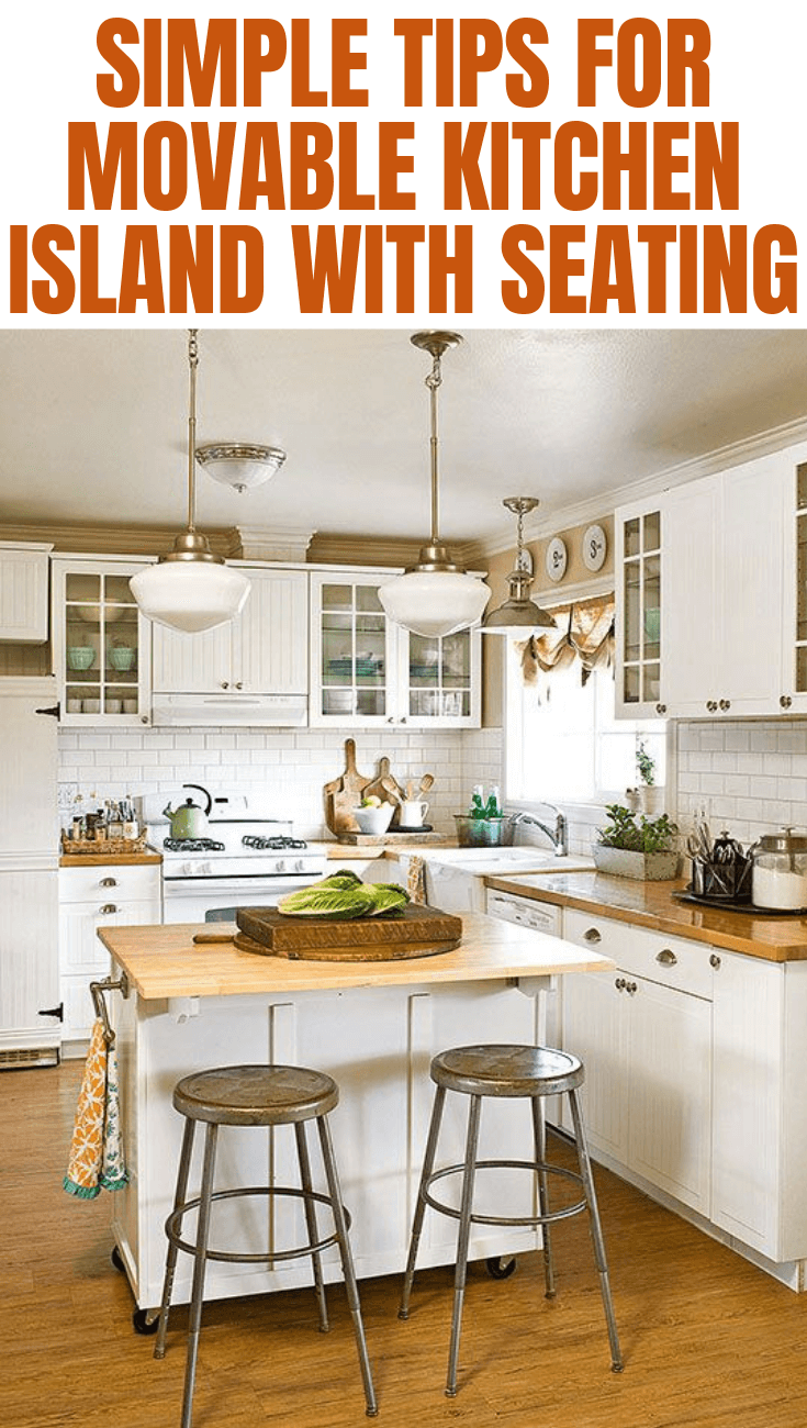 SIMPLE TIPS FOR MOVABLE KITCHEN ISLAND WITH SEATING
