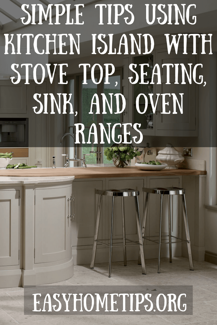 Simple Tips Using Kitchen Island with Stove Top, Seating, Sink, and Oven Ranges