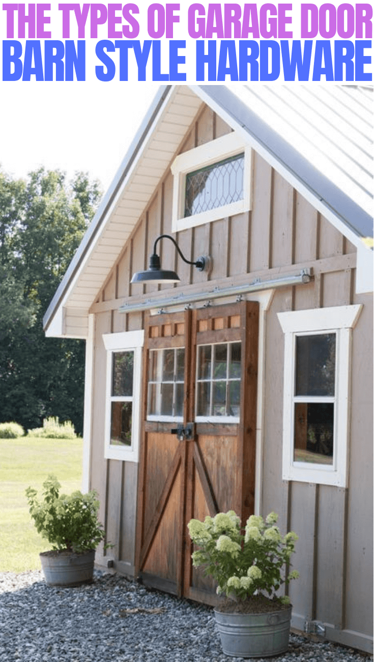 THE TYPES OF GARAGE DOOR BARN STYLE HARDWARE