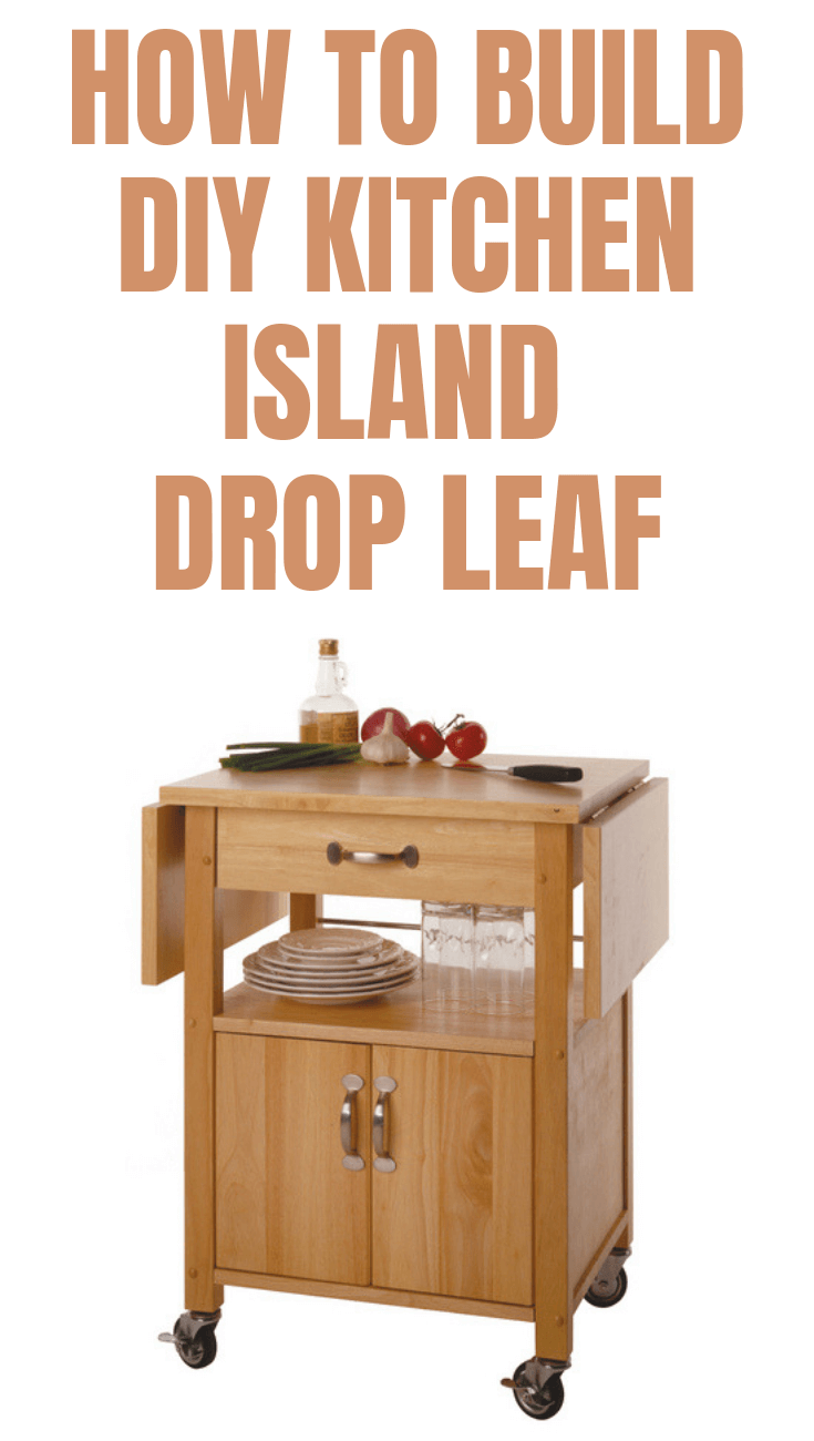 HOW TO BUILD DIY KITCHEN ISLAND DROP LEAF
