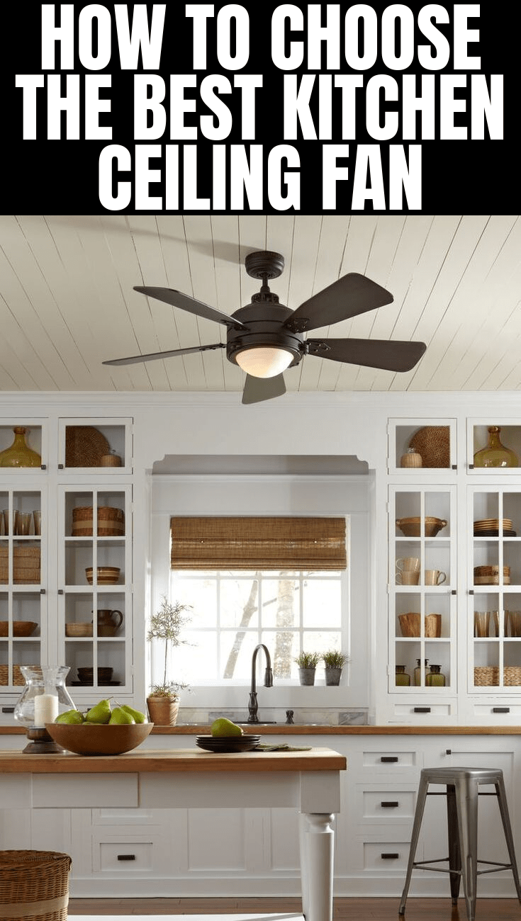 HOW TO CHOOSE THE BEST KITCHEN CEILING FAN