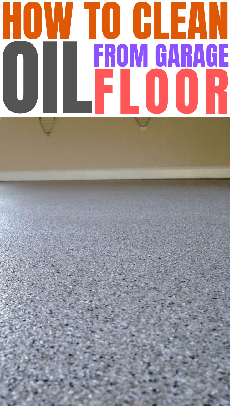 HOW TO CLEAN OIL FROM GARAGE FLOOR
