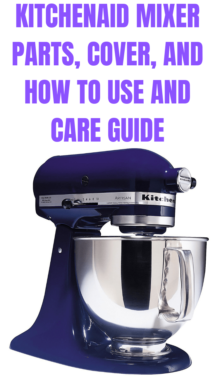 KITCHENAID MIXER PARTS, COVER, AND HOW TO USE AND CARE GUIDE
