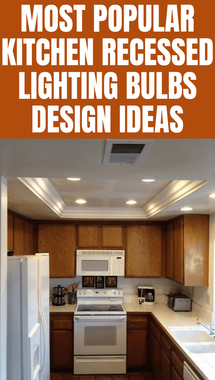 MOST POPULAR KITCHEN RECESSED LIGHTING BULBS DESIGN IDEAS