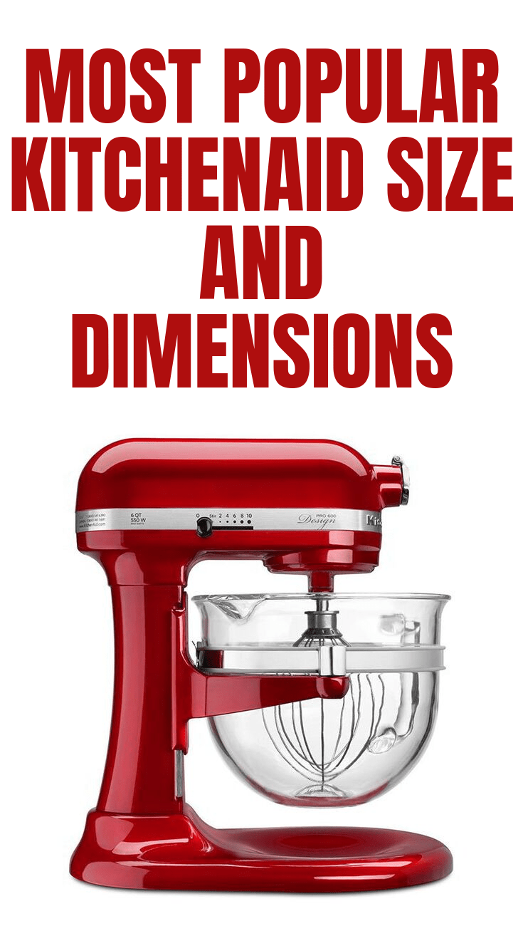 MOST POPULAR KITCHENAID SIZE AND DIMENSIONS