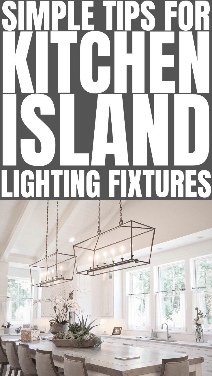 SIMPLE TIPS FOR KITCHEN ISLAND LIGHTING FIXTURES