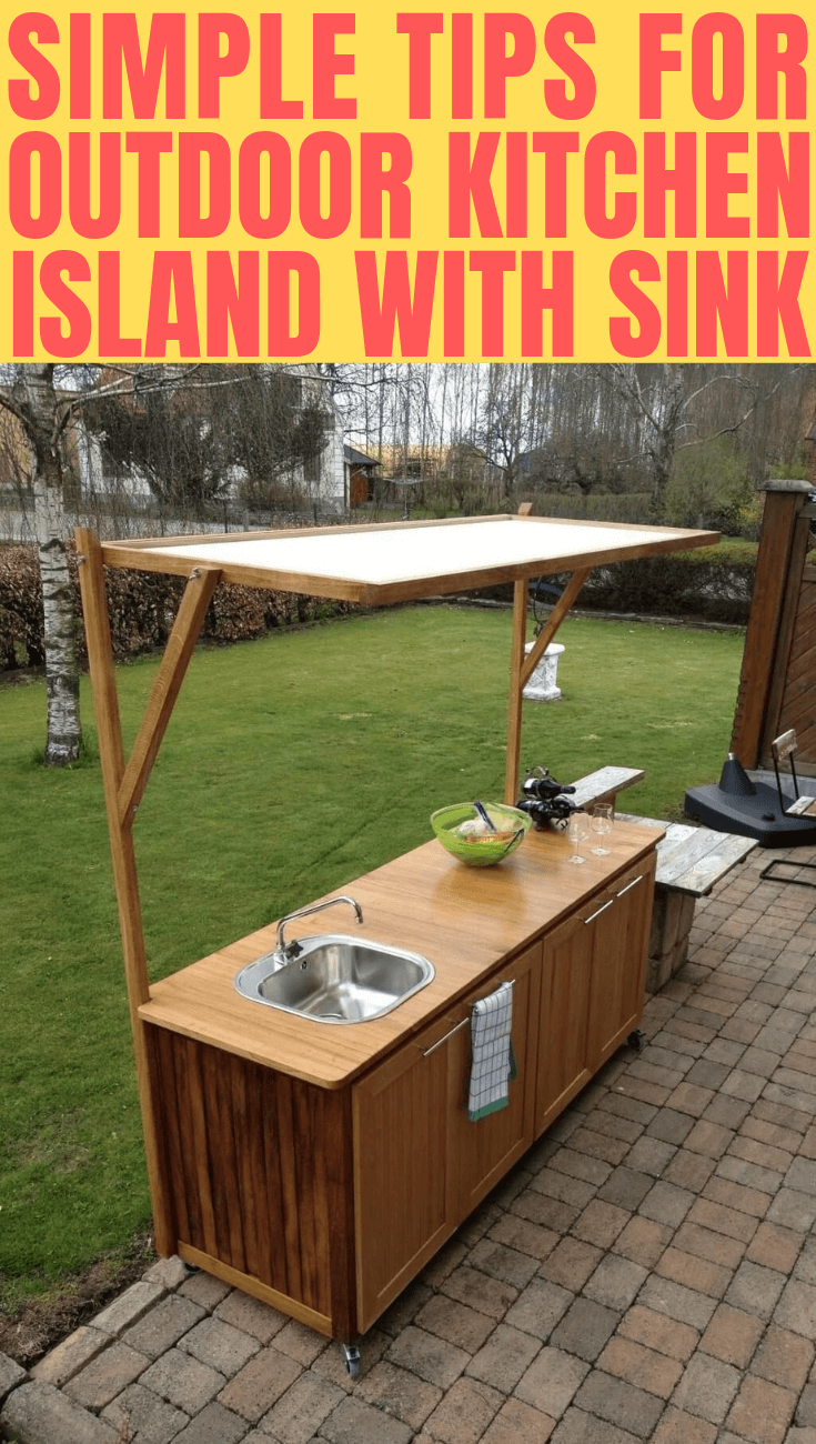 SIMPLE TIPS FOR OUTDOOR KITCHEN ISLAND WITH SINK