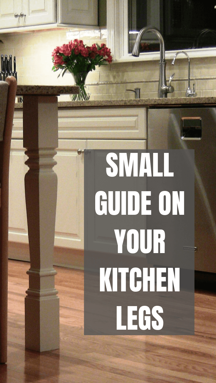 SMALL GUIDE ON YOUR KITCHEN LEGS