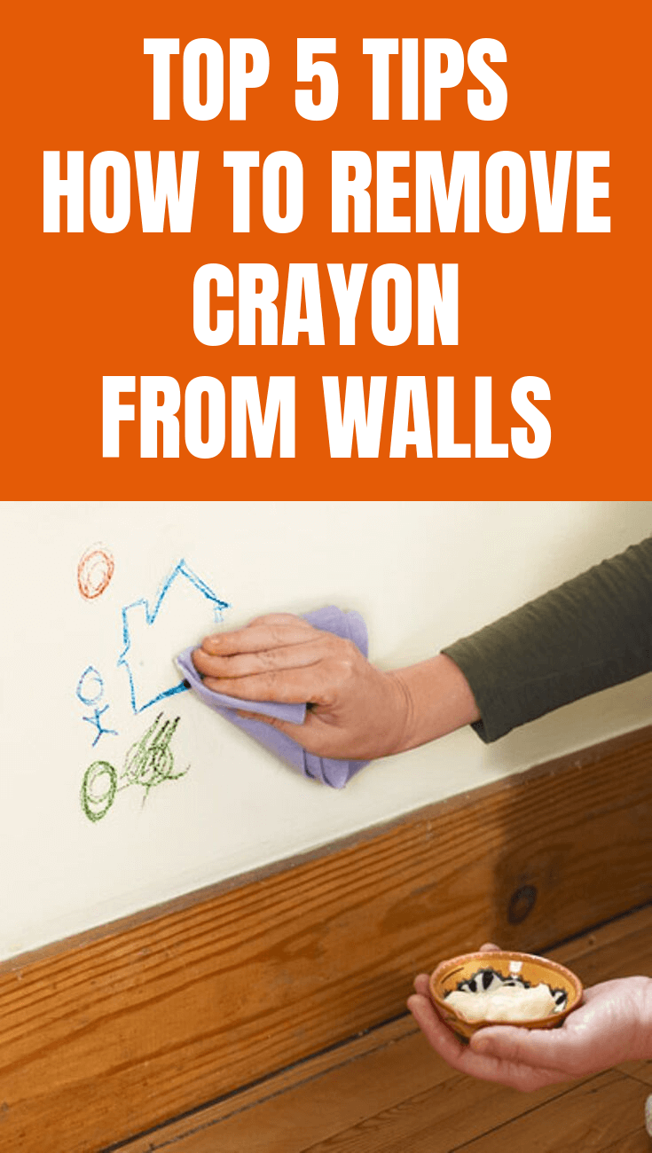 TOP 5 TIPS HOW TO REMOVE CRAYON FROM WALLS