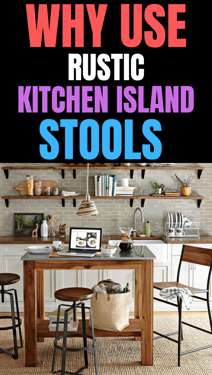 WHY USE RUSTIC KITCHEN ISLAND STOOLS