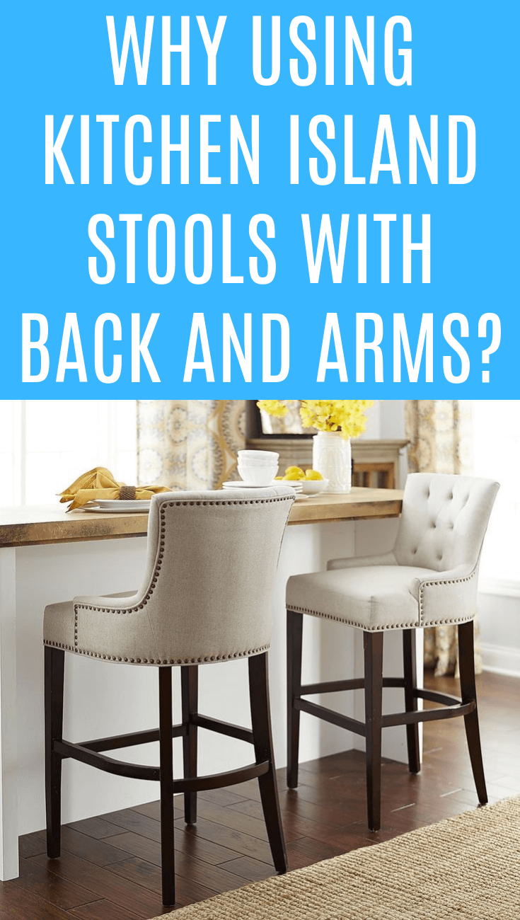 WHY USING KITCHEN ISLAND STOOLS WITH BACK AND ARMS