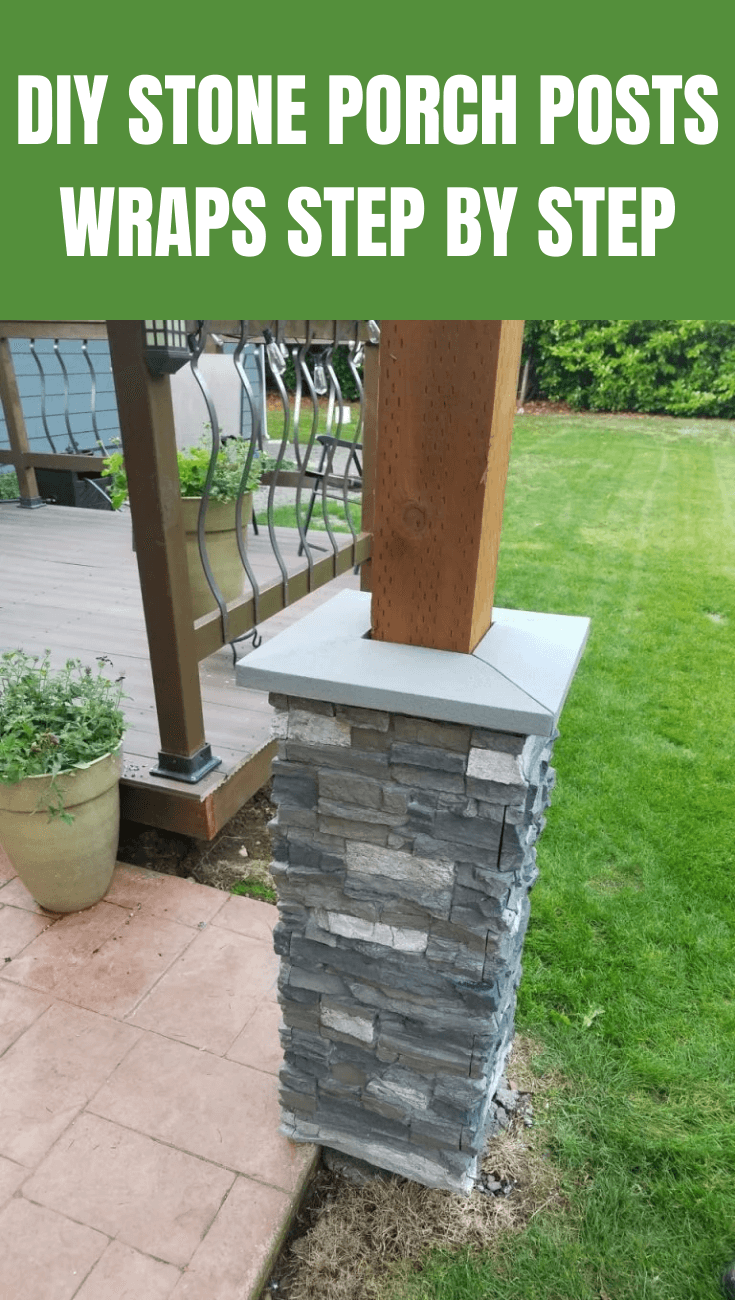 DIY STONE PORCH POSTS WRAPS STEP BY STEP