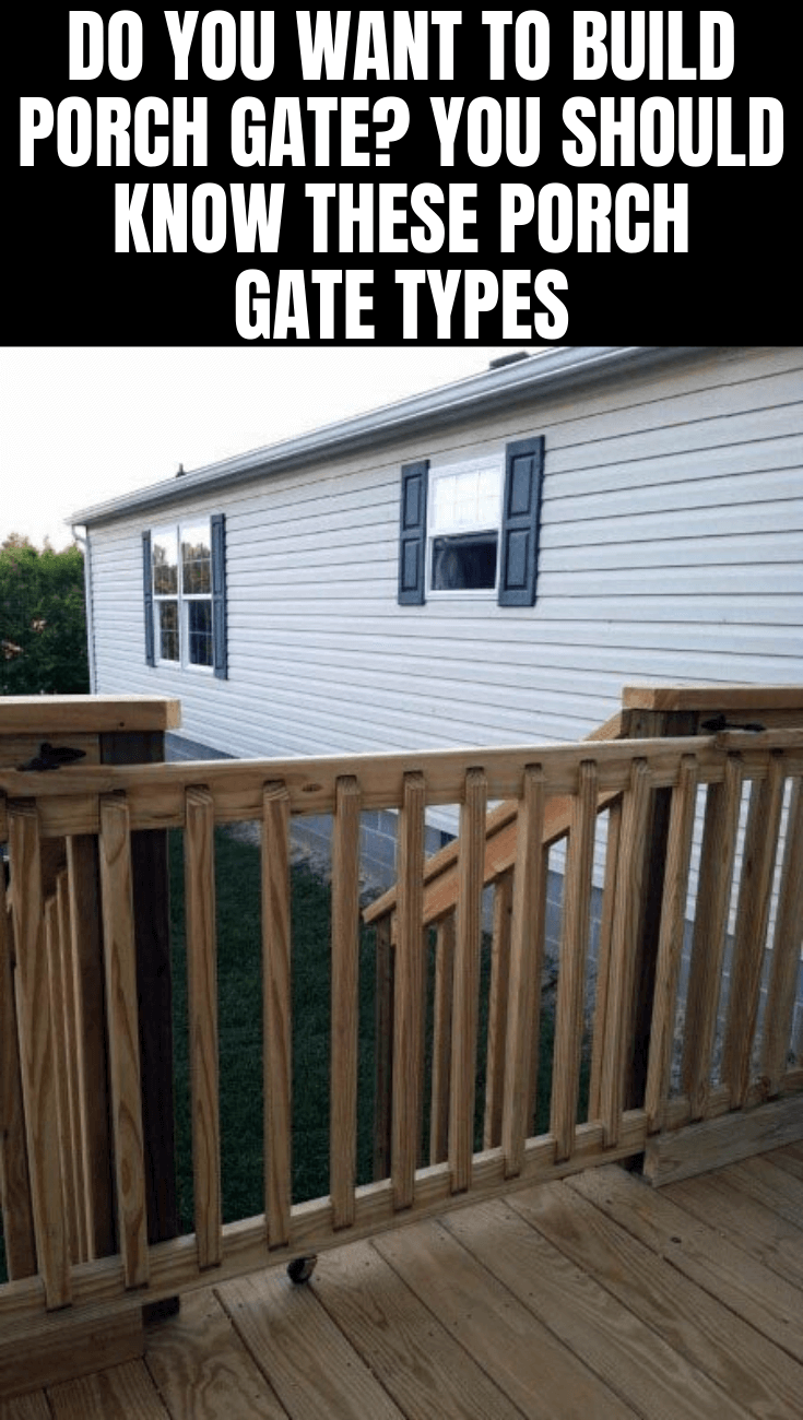 DO YOU WANT TO BUILD PORCH GATE. YOU SHOULD KNOW THESE PORCH GATE TYPES