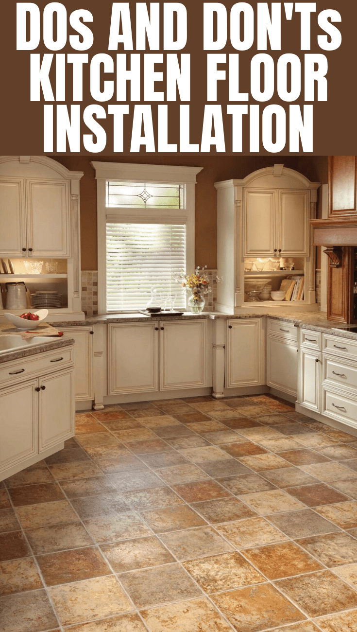 DOs AND DON'Ts KITCHEN FLOOR INSTALLATION