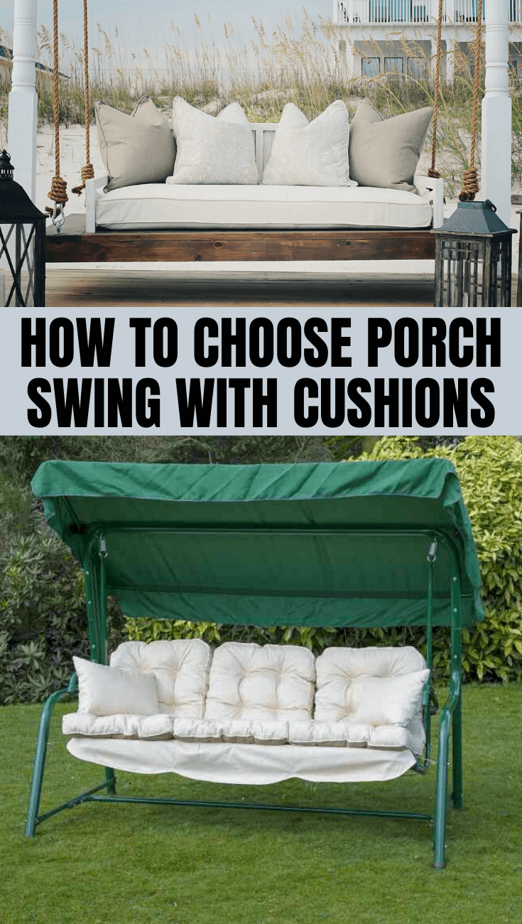HOW TO CHOOSE PORCH SWING WITH CUSHIONS