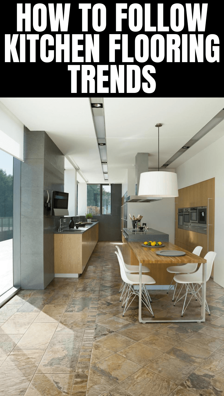 HOW TO FOLLOW KITCHEN FLOORING TRENDS