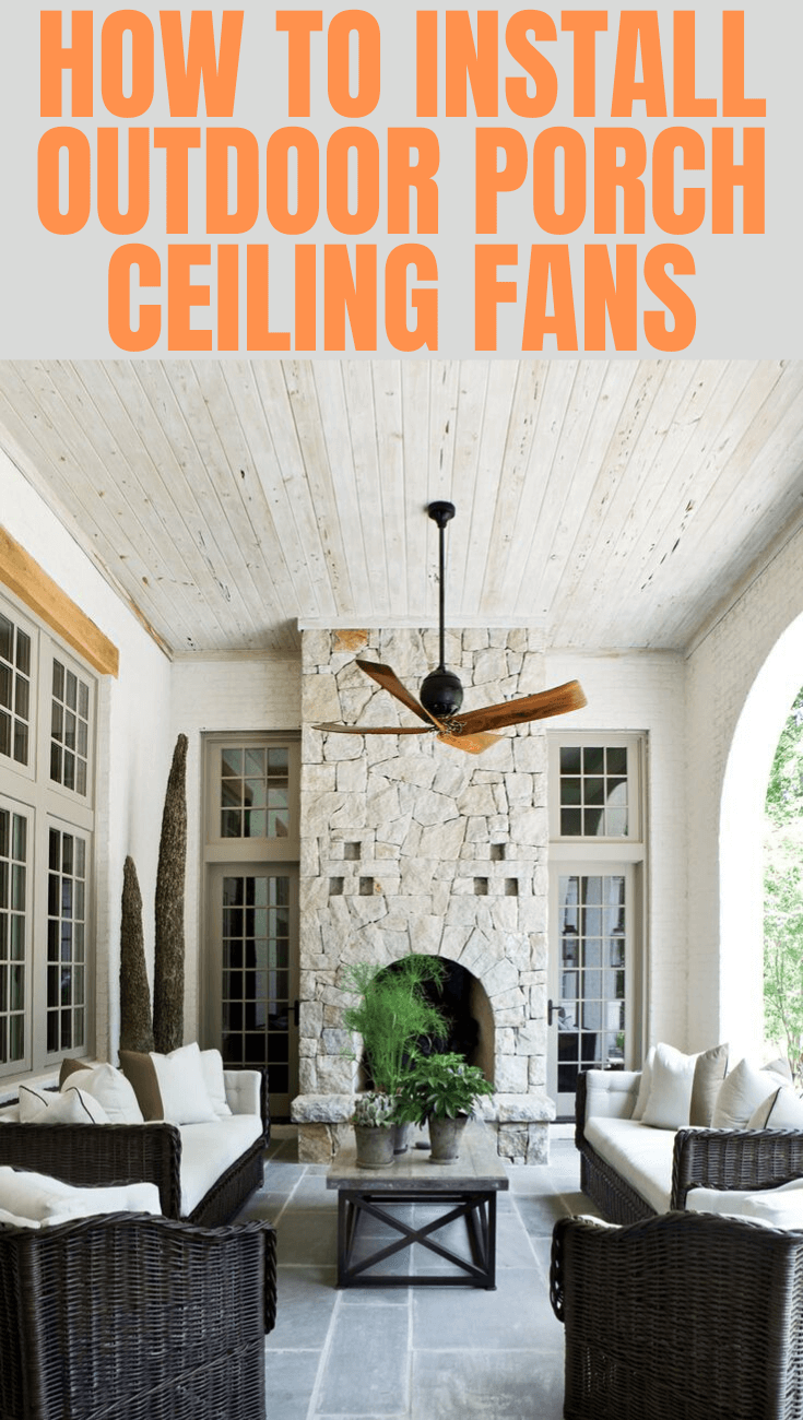 HOW TO INSTALL OUTDOOR PORCH CEILING FANS