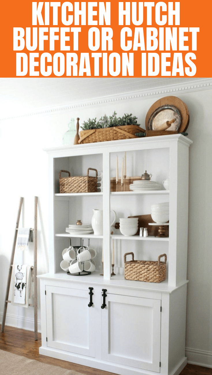 KITCHEN HUTCH BUFFET OR CABINET DECORATION IDEAS