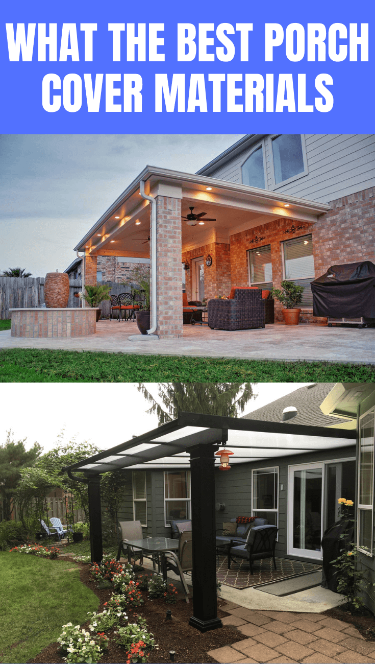 WHAT THE BEST PORCH COVER MATERIALS