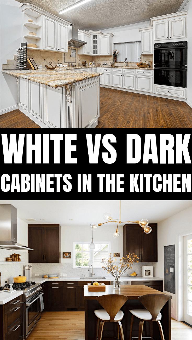 WHITE VS DARK CABINETS IN THE KITCHEN